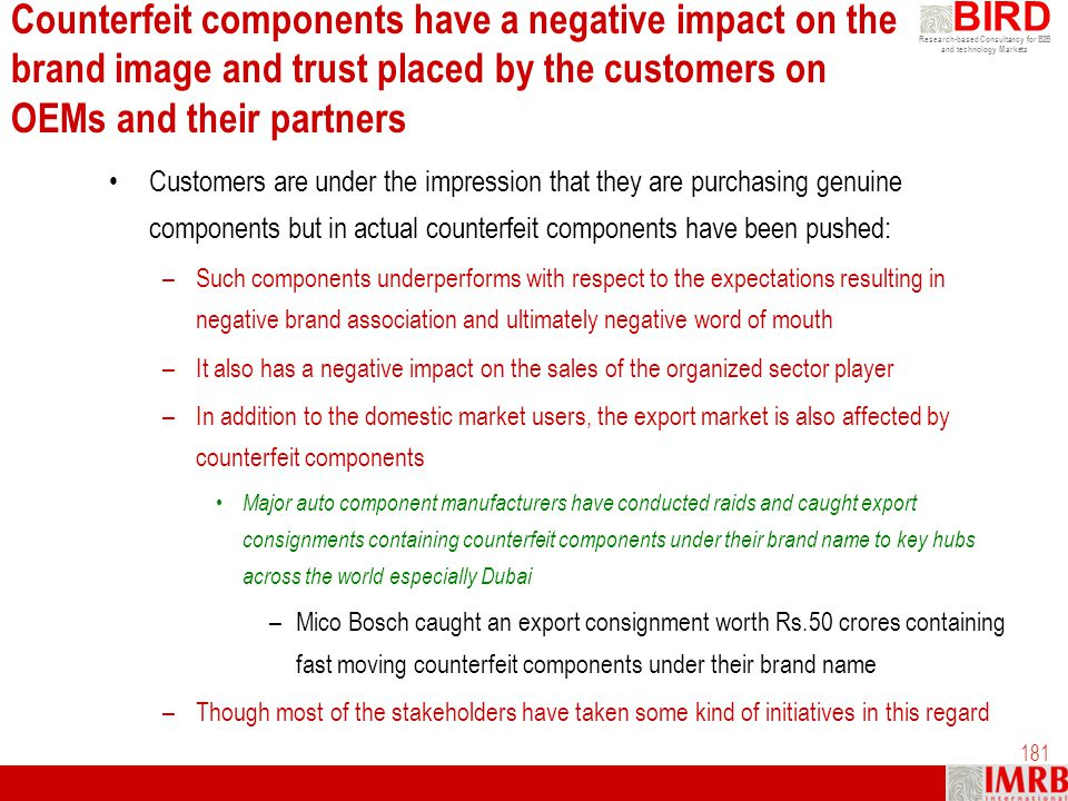 Counterfeit components have a negative impact on the brand image and trust placed by the customers on OEMs and their partners