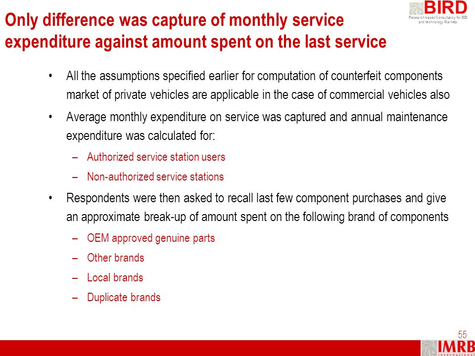 Only difference was capture of monthly service expenditure against amount spent on the last service