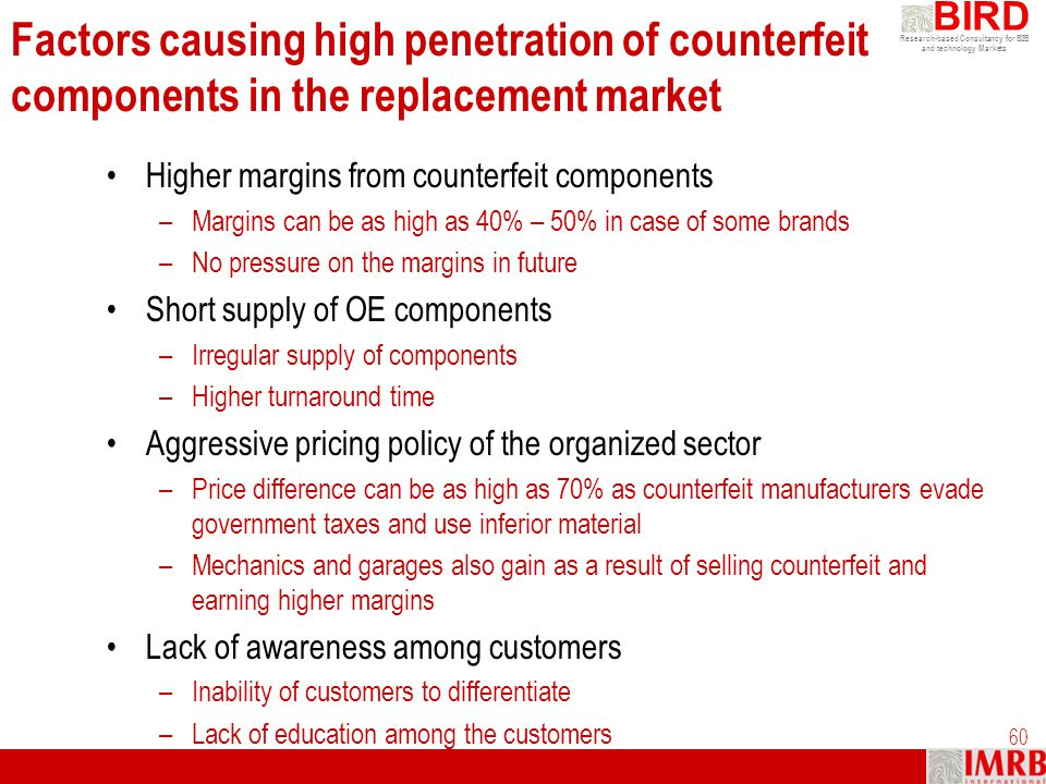 Factors causing high penetration of counterfeit components in the replacement market
