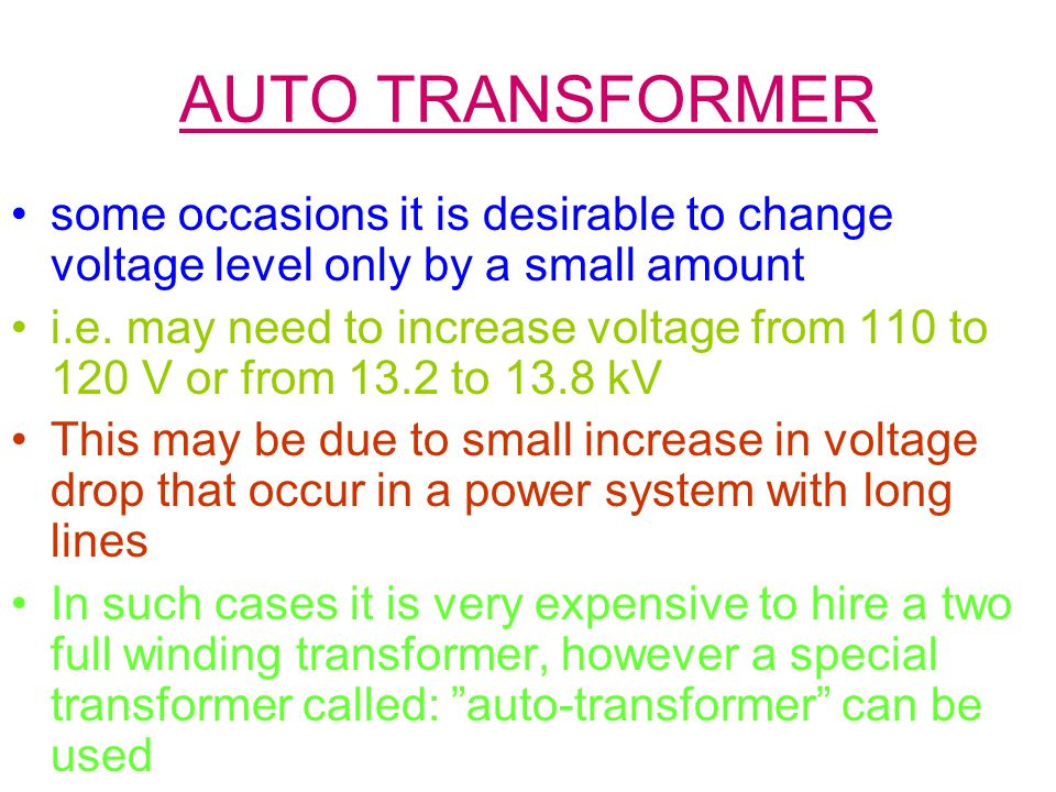 AUTO TRANSFORMER some occasions it is desirable to change voltage level only by a small amount.