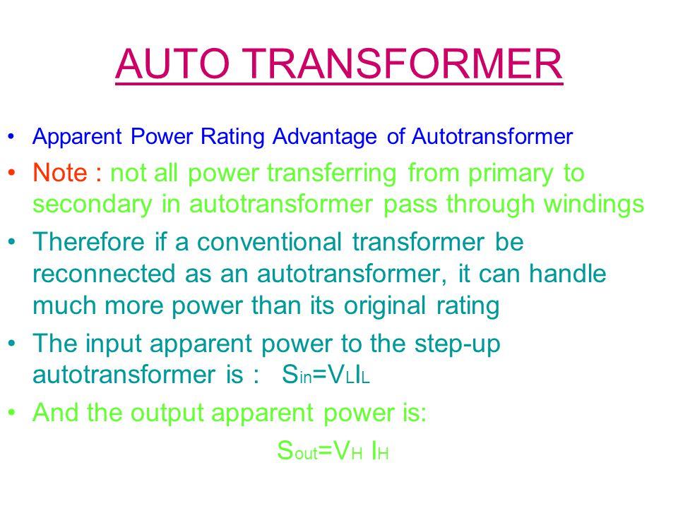 AUTO TRANSFORMER Apparent Power Rating Advantage of Autotransformer.
