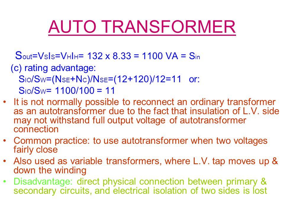 AUTO TRANSFORMER Sout=VSIS=VHIH= 132 x 8.33 = 1100 VA = Sin