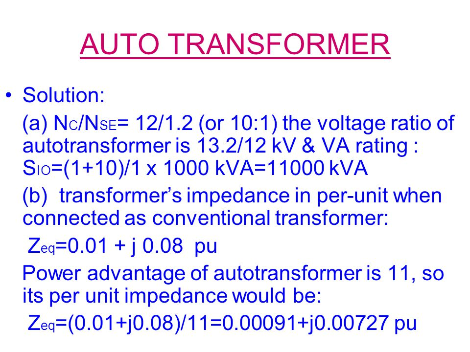 AUTO TRANSFORMER Solution: