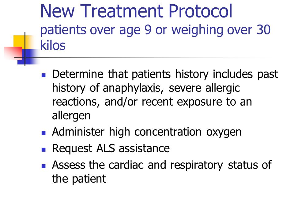 New Treatment Protocol patients over age 9 or weighing over 30 kilos