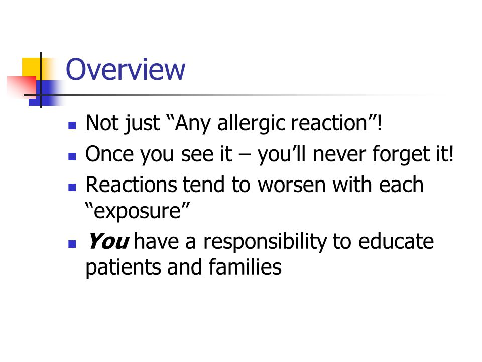 Overview Not just Any allergic reaction !