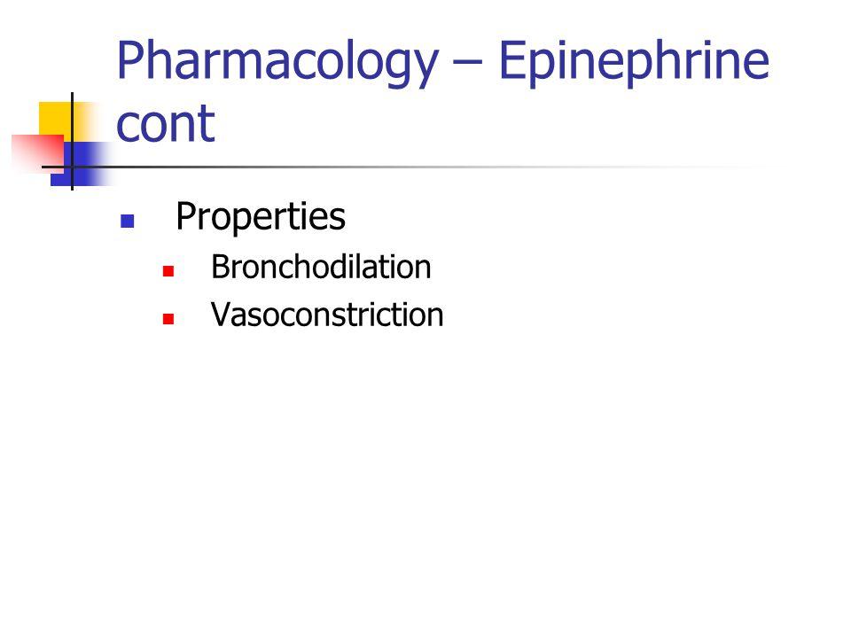 Pharmacology – Epinephrine cont
