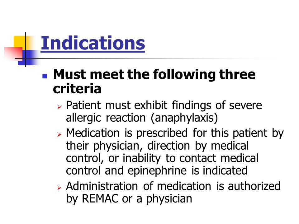 Indications Must meet the following three criteria