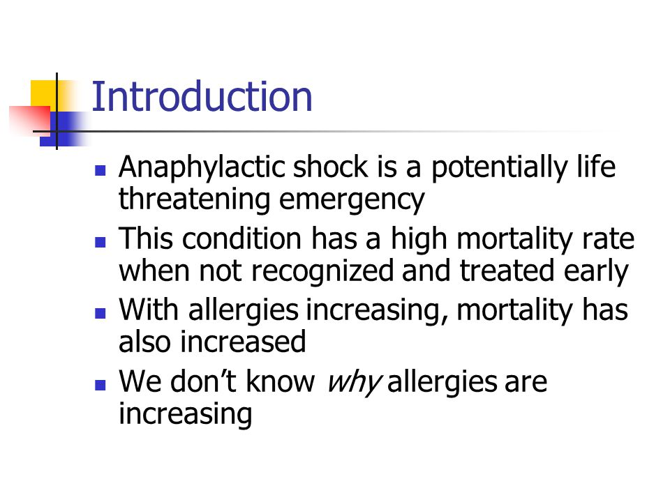 Introduction Anaphylactic shock is a potentially life threatening emergency.