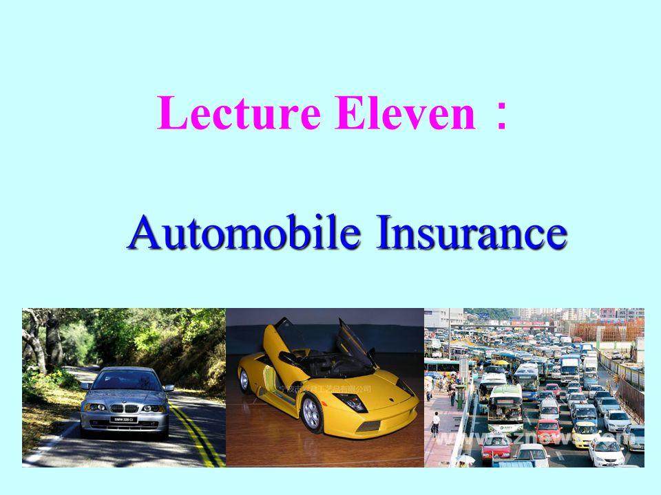 Lecture Eleven: Automobile Insurance