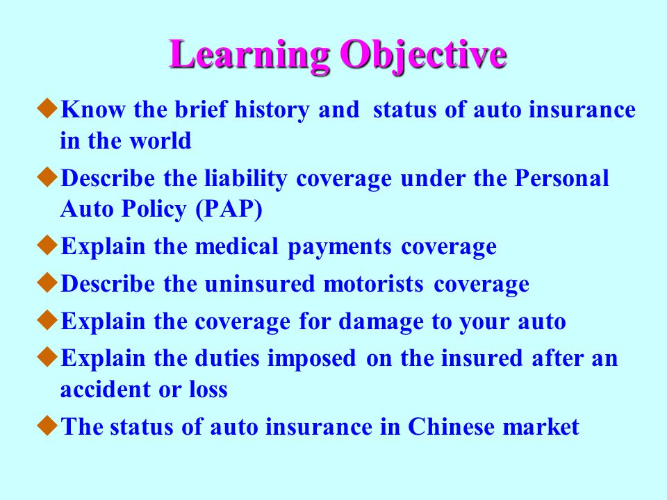 Learning Objective Know the brief history and status of auto insurance in the world.