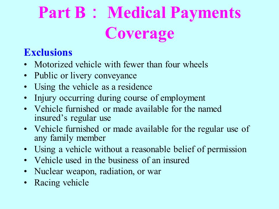 Part B: Medical Payments Coverage