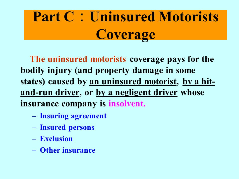Part C:Uninsured Motorists Coverage