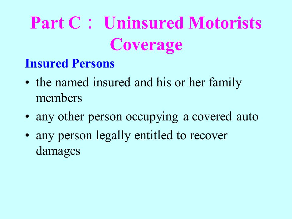 Part C: Uninsured Motorists Coverage