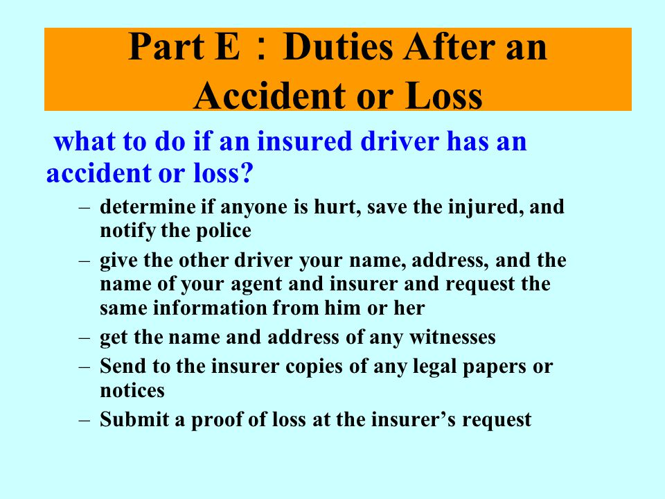 Part E:Duties After an Accident or Loss