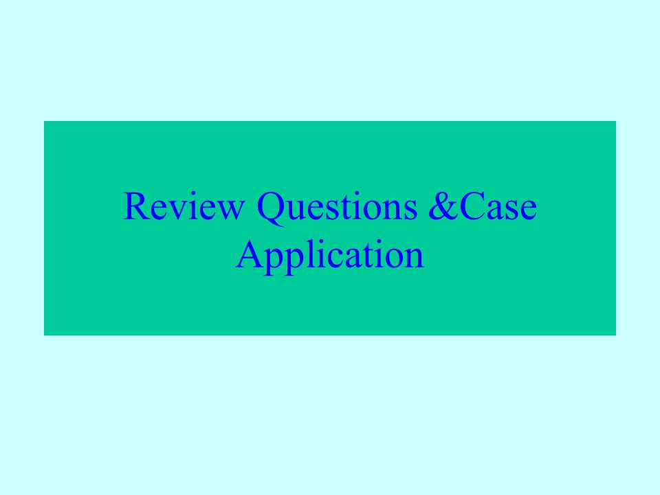 Review Questions &Case Application