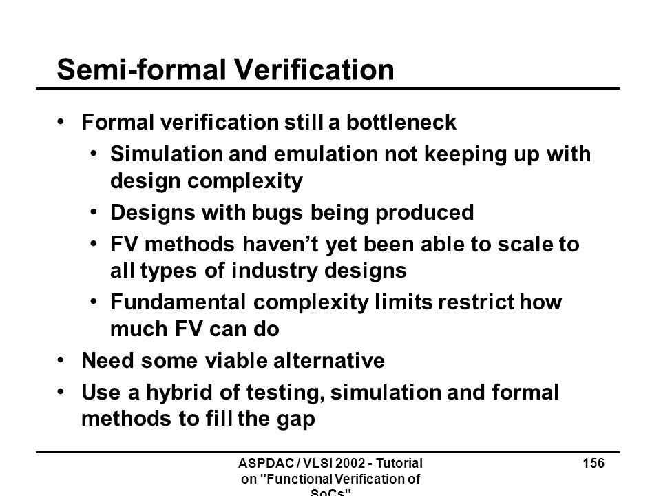 Semi-formal Verification