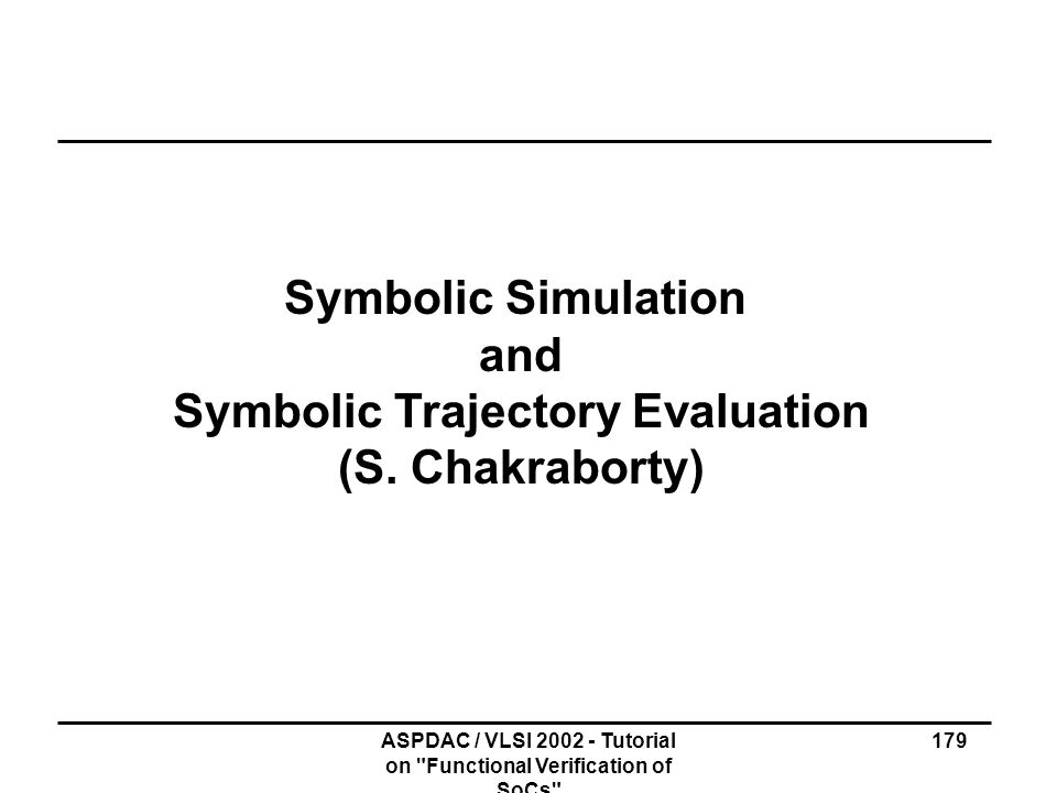 Symbolic Trajectory Evaluation (S. Chakraborty)