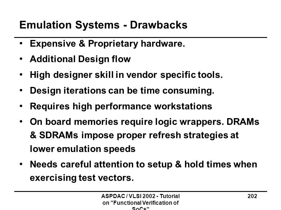Emulation Systems - Drawbacks