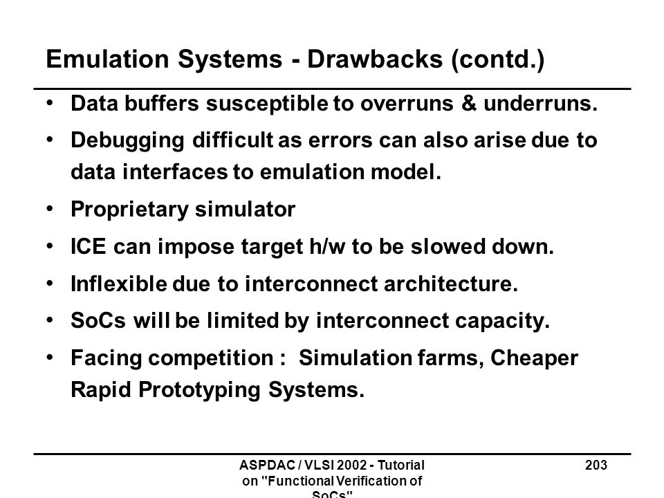 Emulation Systems - Drawbacks (contd.)