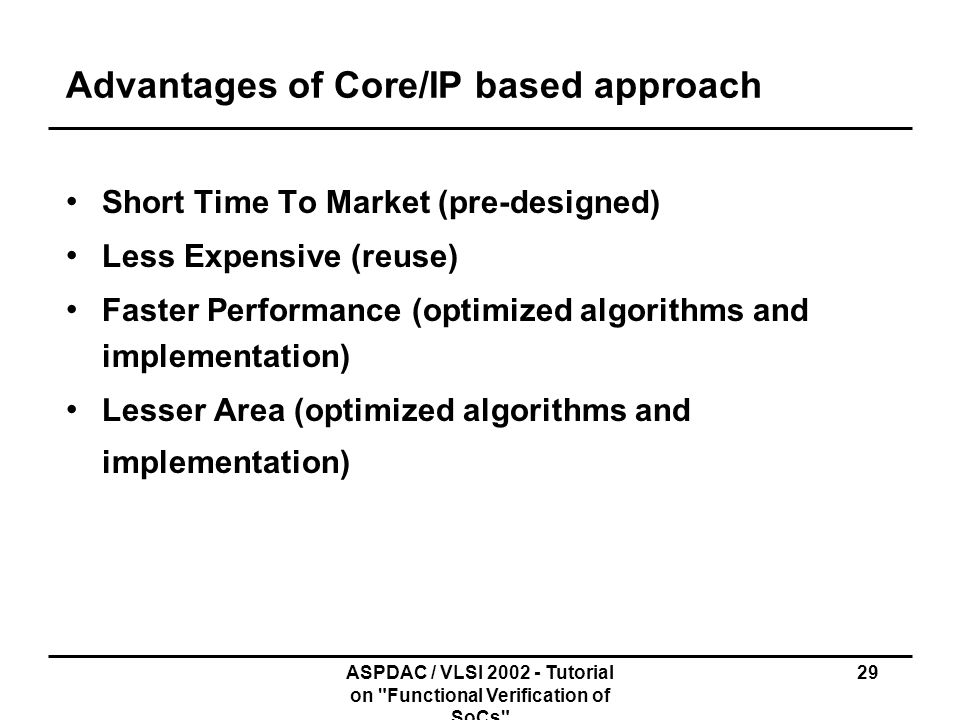 Advantages of Core/IP based approach