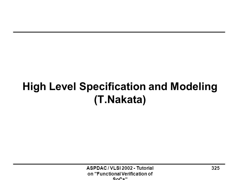 High Level Specification and Modeling (T.Nakata)