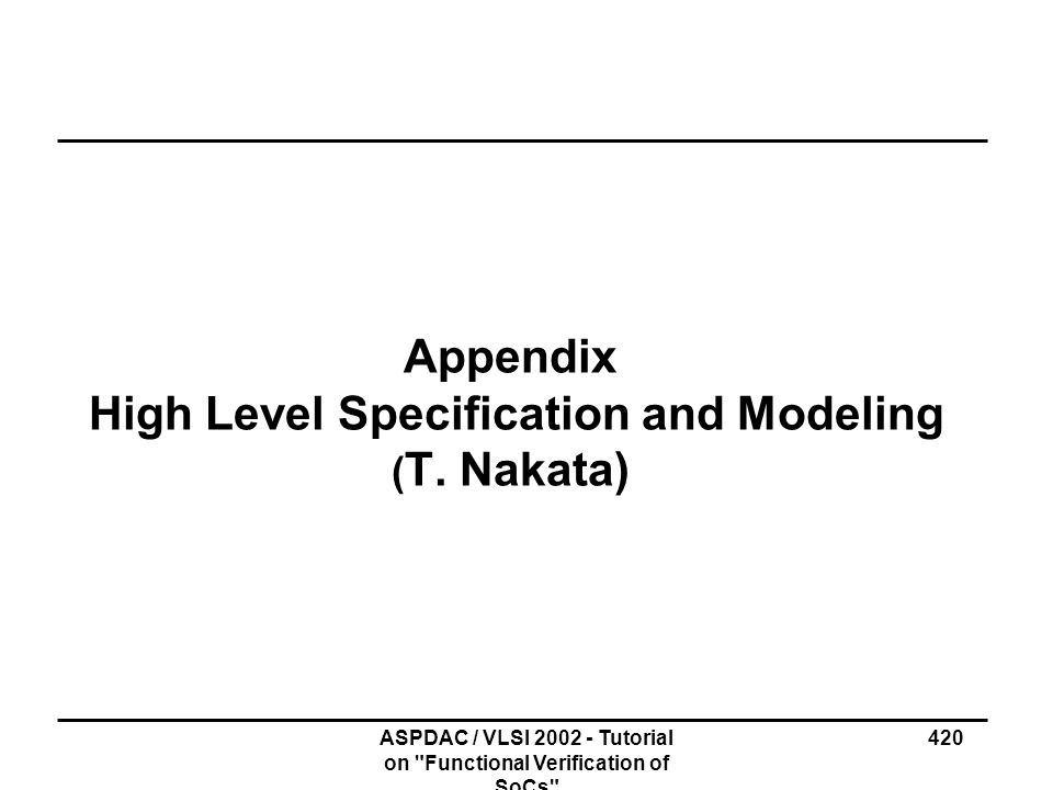 Appendix High Level Specification and Modeling (T. Nakata)