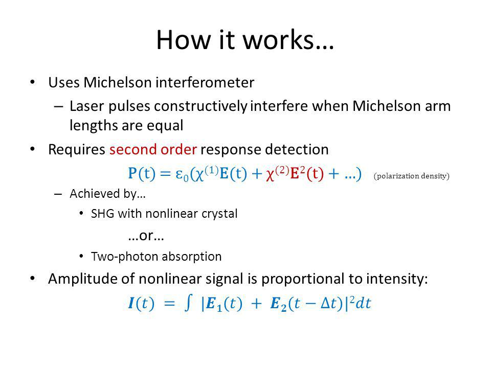 How it works… Uses Michelson interferometer