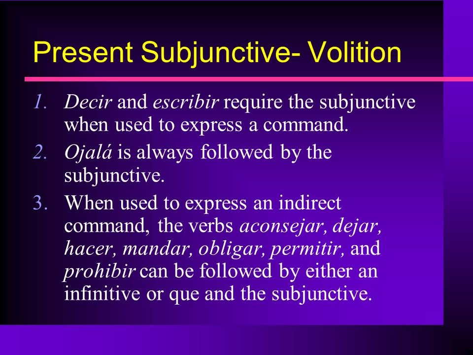 Present Subjunctive- Volition