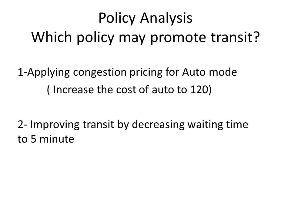 Policy Analysis Which policy may promote transit