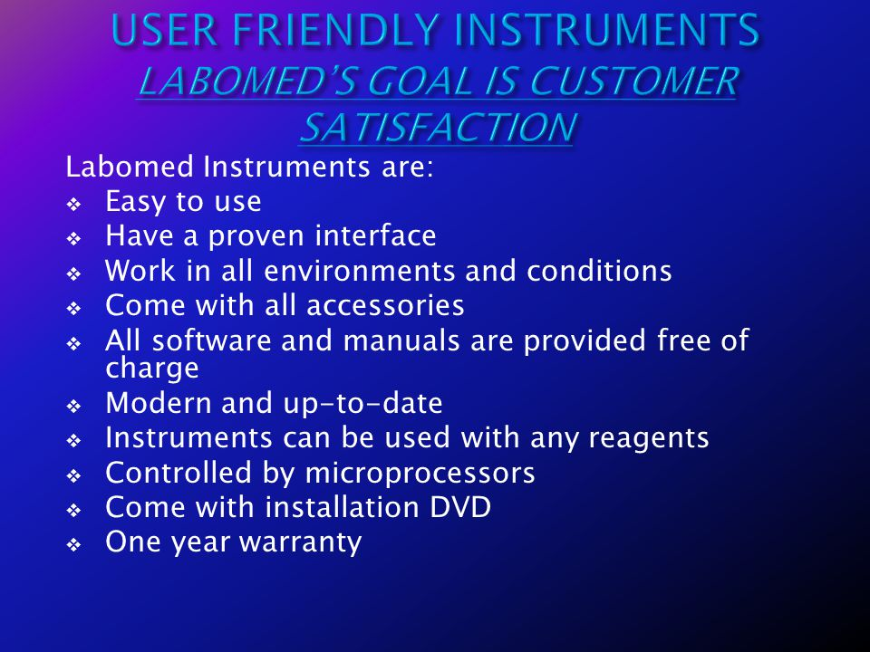 USER FRIENDLY INSTRUMENTS LABOMED'S GOAL IS CUSTOMER SATISFACTION
