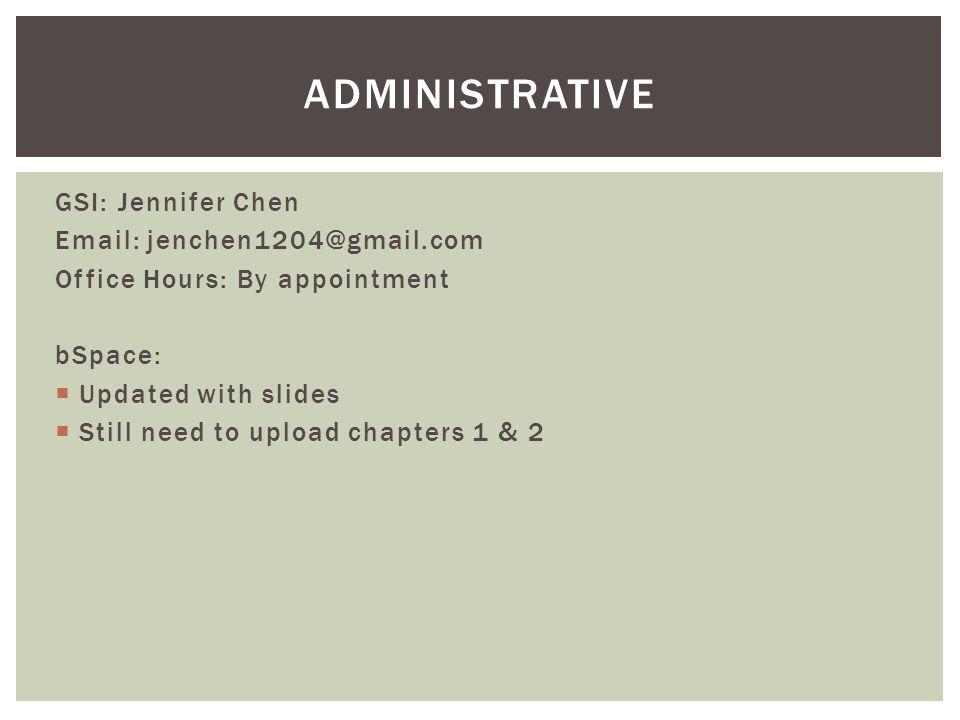 administrative GSI: Jennifer Chen