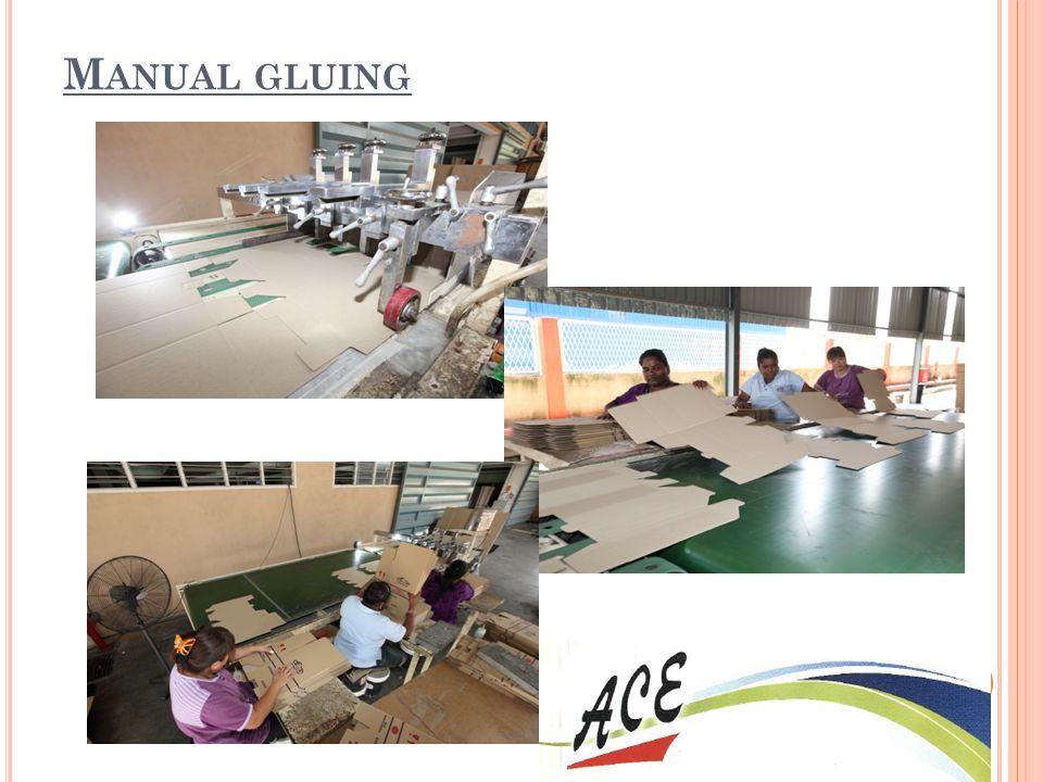 Manual gluing