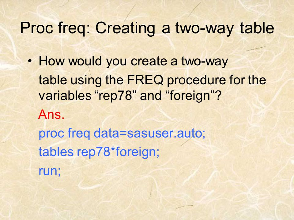 Proc freq: Creating a two-way table