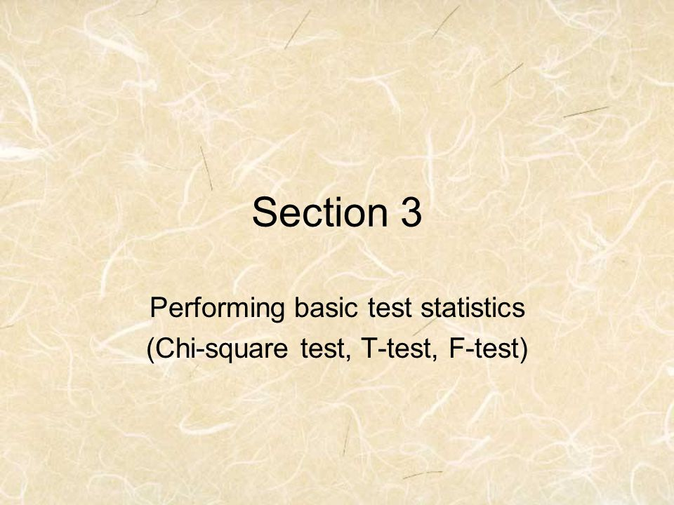 Performing basic test statistics (Chi-square test, T-test, F-test)