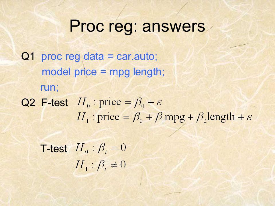 Proc reg: answers Q1 proc reg data = car.auto;