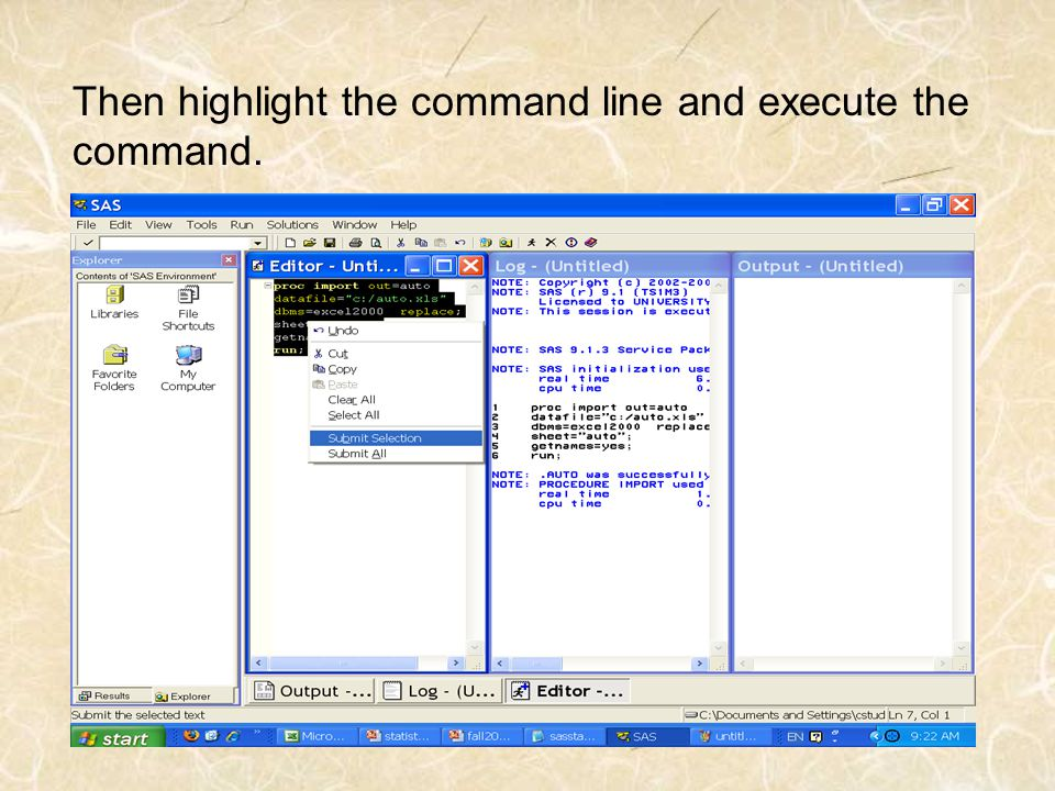 Then highlight the command line and execute the command.