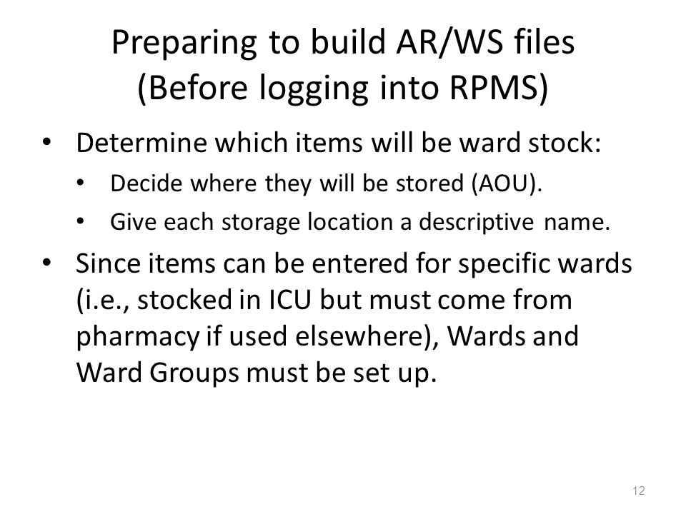 Preparing to build AR/WS files (Before logging into RPMS)