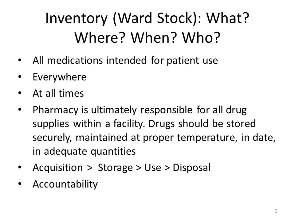 Inventory (Ward Stock): What Where When Who