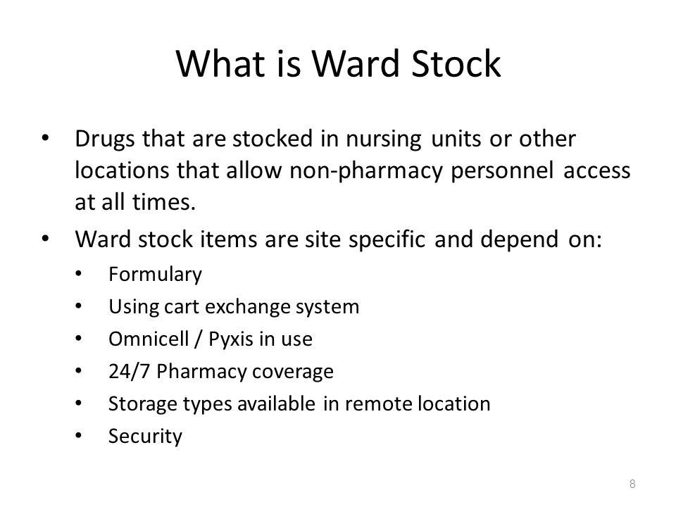 What is Ward Stock Drugs that are stocked in nursing units or other locations that allow non-pharmacy personnel access at all times.