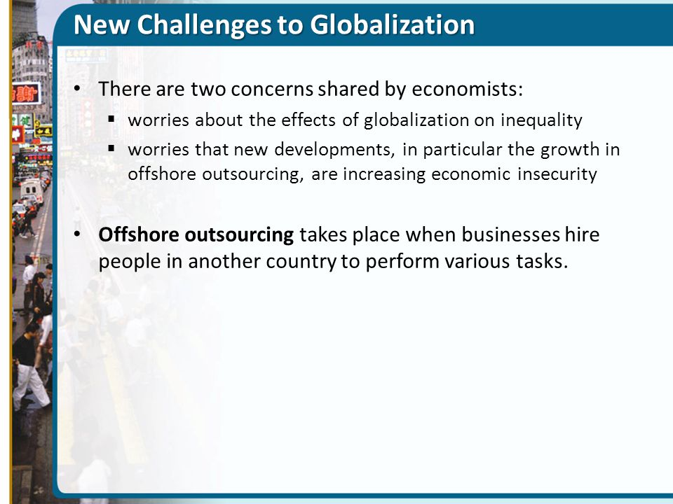 New Challenges to Globalization