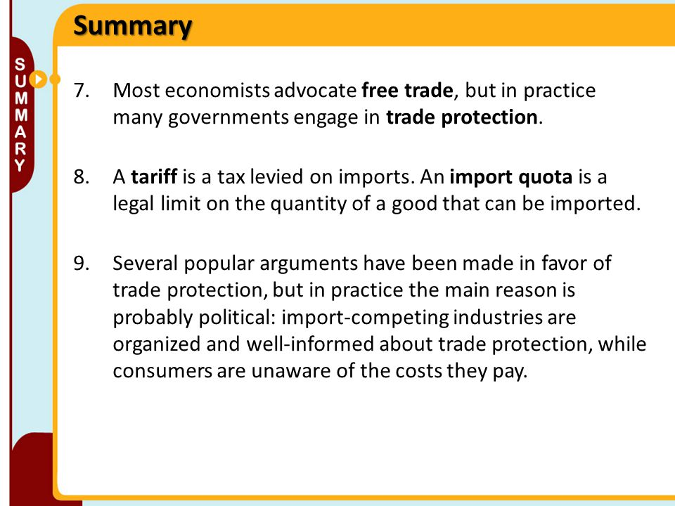 Summary Most economists advocate free trade, but in practice many governments engage in trade protection.