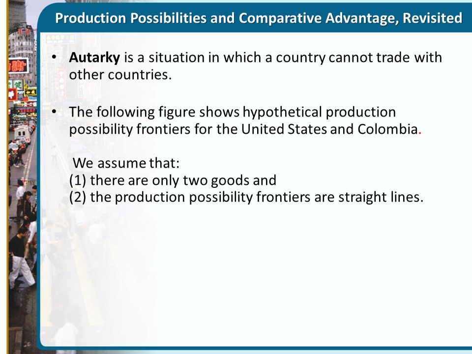 Production Possibilities and Comparative Advantage, Revisited