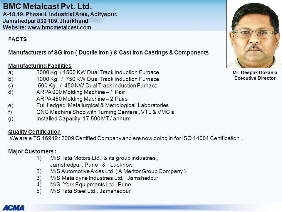 BMC Metalcast Pvt. Ltd. A-18,19, Phase II, Industrial Area, Adityapur, Jamshedpur 832 109, Jharkhand Website: www.bmcmetalcast.com