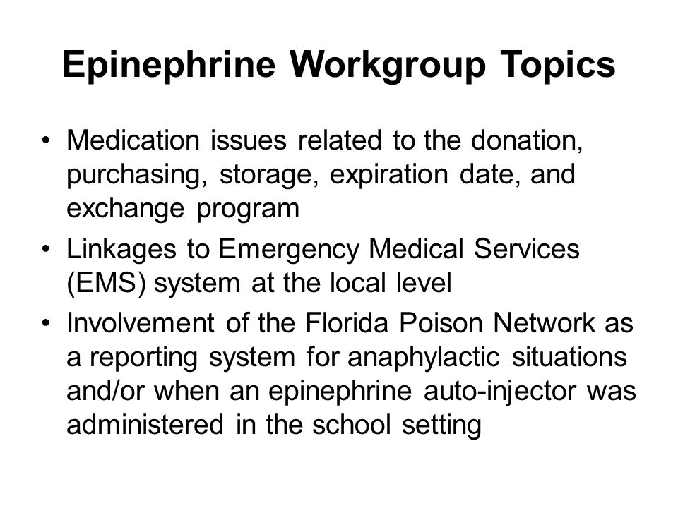 Epinephrine Workgroup Topics