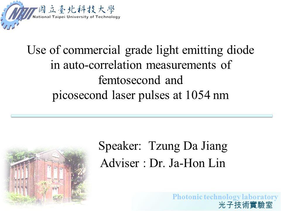 Speaker: Tzung Da Jiang Adviser : Dr. Ja-Hon Lin