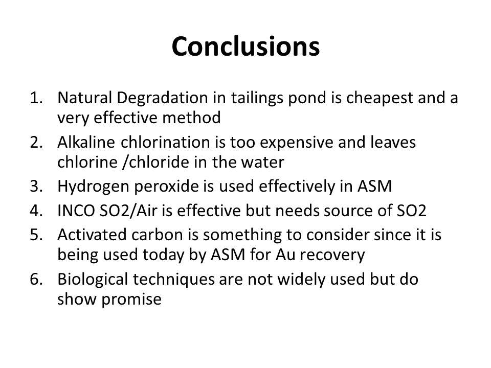Conclusions Natural Degradation in tailings pond is cheapest and a very effective method.
