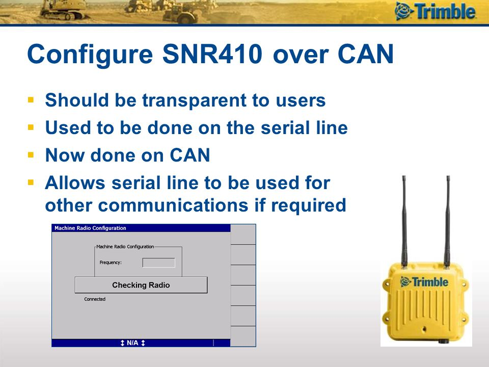 Configure SNR410 over CAN Should be transparent to users