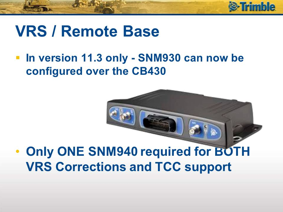 VRS / Remote Base In version 11.3 only - SNM930 can now be configured over the CB430.