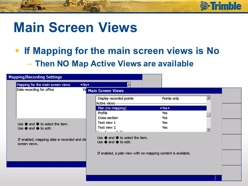 Main Screen Views If Mapping for the main screen views is No