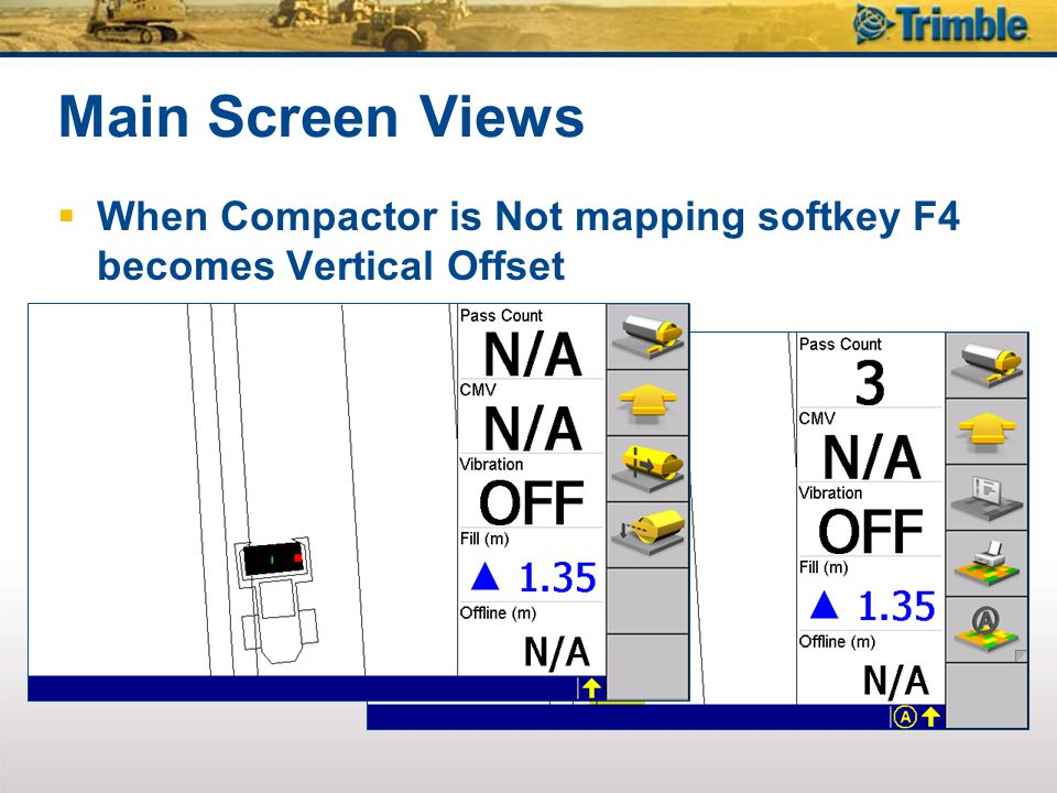 Main Screen Views When Compactor is Not mapping softkey F4 becomes Vertical Offset